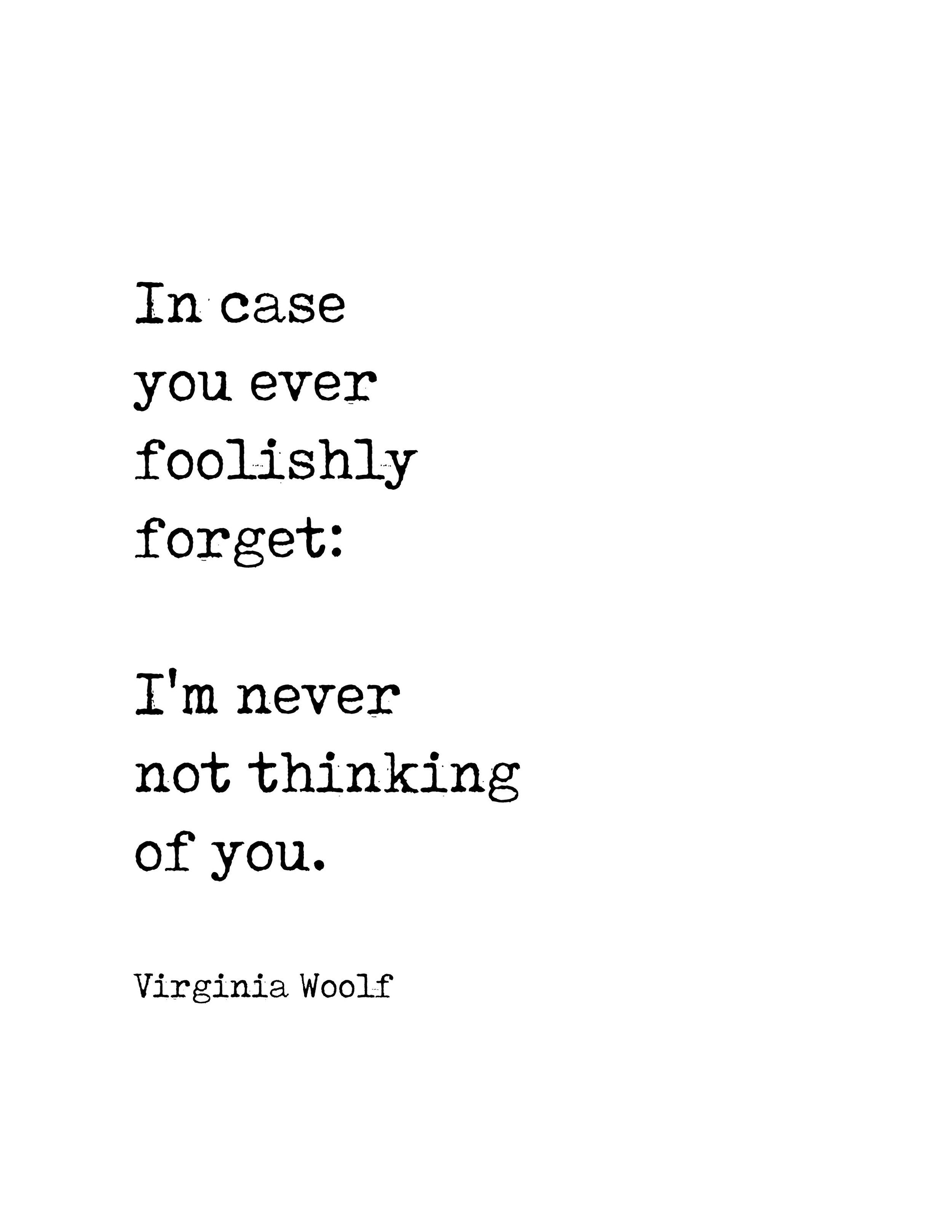 In Case You Ever Foolishly Forget Im Never Not Thinking Of You