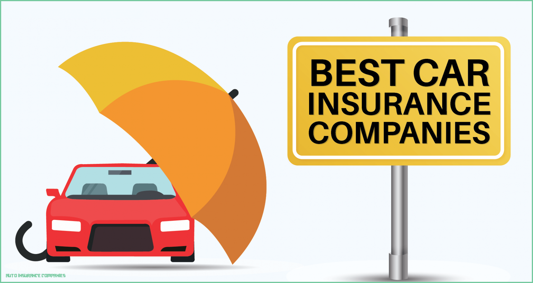 7 New Thoughts About Auto Insurance Companies That Will Turn Your World Upside Down Best Car Insurance Auto Insurance Companies Best Auto Insurance Companies