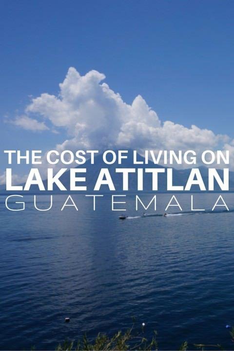 The Cost Of Living On Lake Atitlan Guatemala Goats On The Road Guatemala Travel Lake Atitlan Lake Atitlan Guatemala