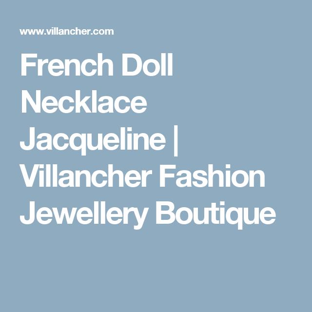 French Doll Necklace Jacqueline | Villancher Fashion Jewellery Boutique