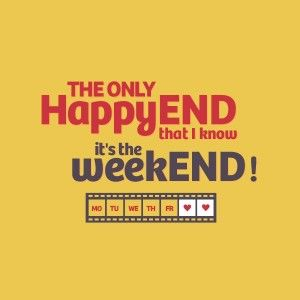 Funny Quotes About Weekends Ending Funny Quotes Weekend Quotes Quotes