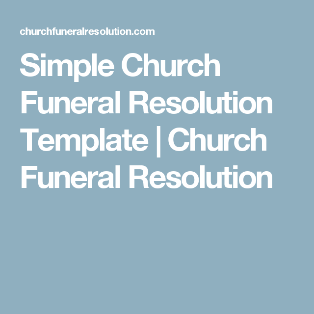 Simple Church Funeral Resolution Template | Church Funeral ...