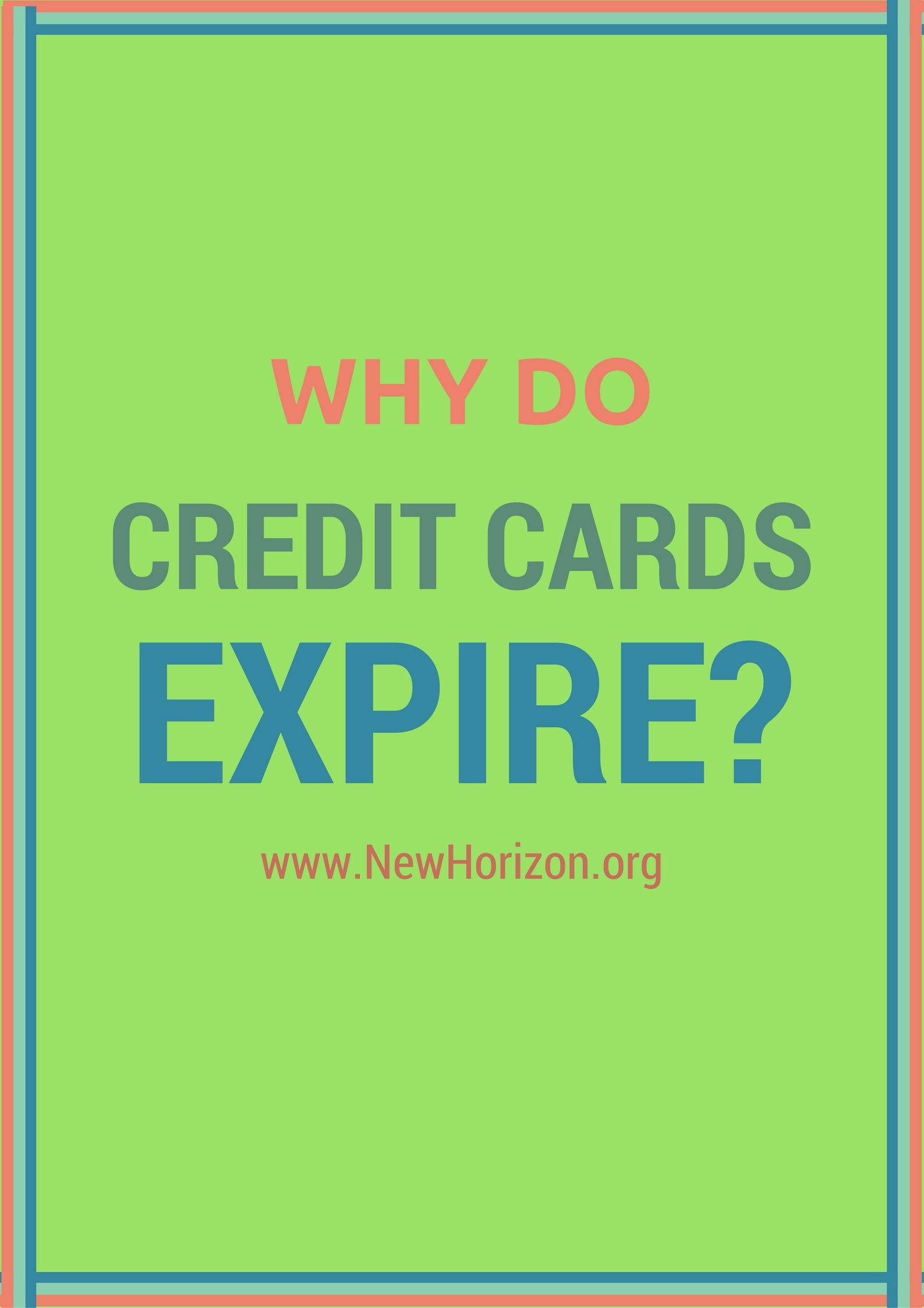Why Do Credit Cards Expire? Bad credit credit cards