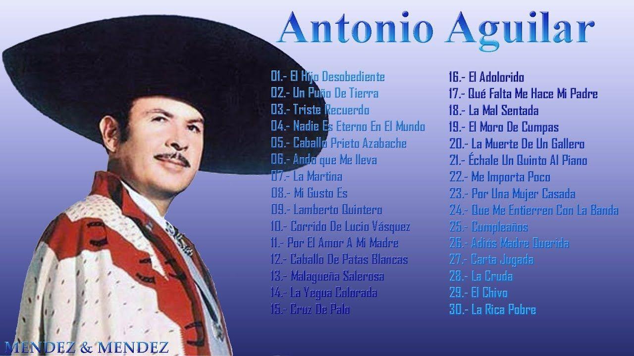 Antonio Aguilar Sus Mejores Canciones Grandes Exitos De Coleccion