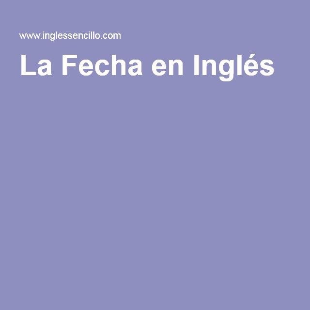 La Fecha en Inglés INGLES Pinterest Formación, En español y Hijos