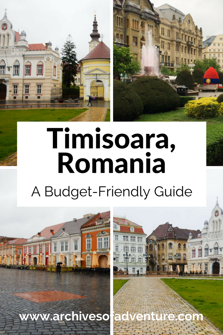 A Budget-Friendly Travel Guide to Timisoara, Romania | Archives of