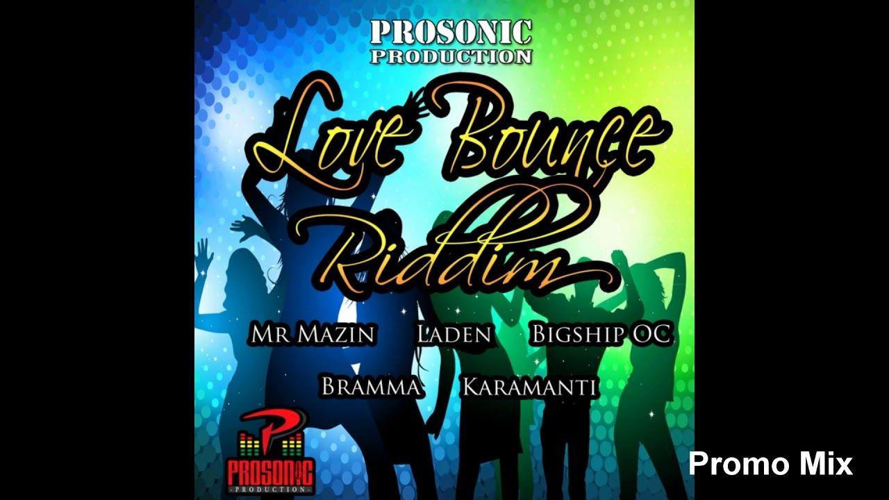 Love Bounce Riddim Mix (Refix Nov 2018) Feat  Laden, OC