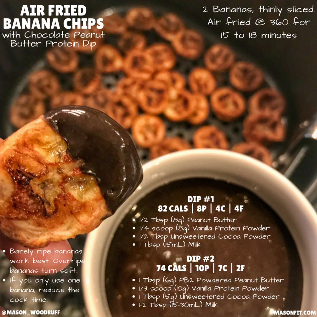 AIR FRIED BANANAS AND A HIGH PROTEIN CHOCOLATE PEANUT