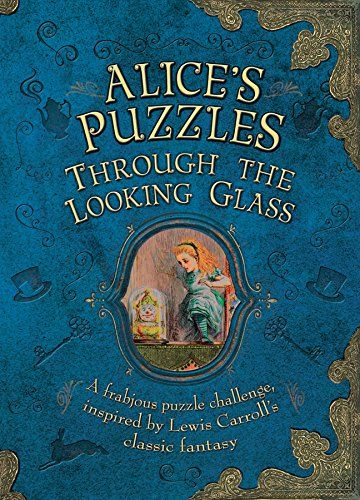 Alice's Puzzles: Through the Looking Glass de Jason Ward…