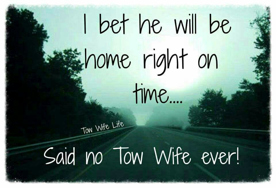 From tow wife life facebook towing humor truck driver