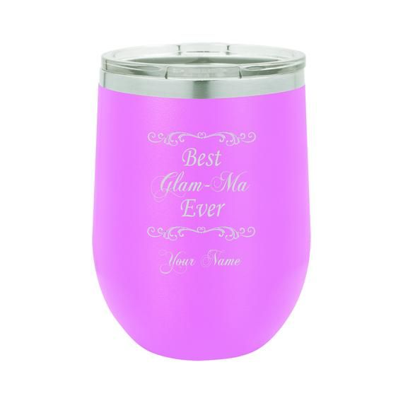 Best Glam-Ma Ever Custom Wine Tumbler, Gifts for Mom, Gifts for Her, Mother's Day Gifts, Custom Moth #custommugs