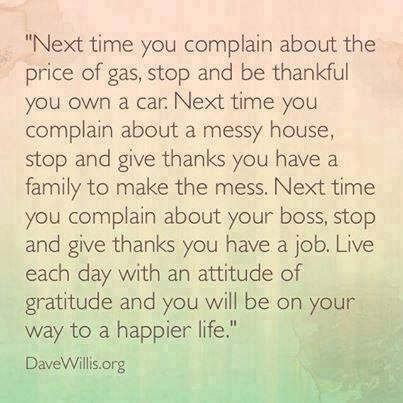 Love it! Be Grateful you are alive!