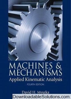 Solution manual for machines mechanisms applied kinematic solution manual for machines mechanisms applied kinematic analysis 4th edition myszka download answer key test bank solutions manual instructor manual fandeluxe Images