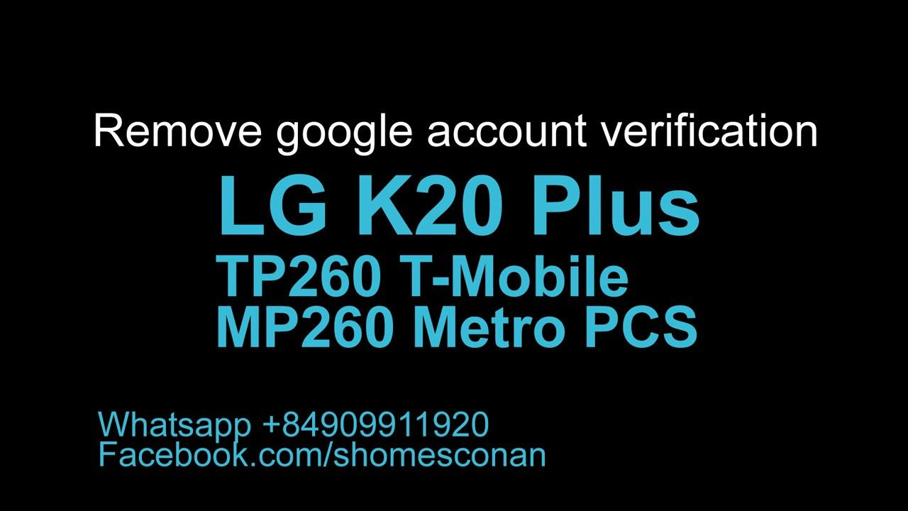 Bypass google account frp lock LG K20 Plus Metro PCS T