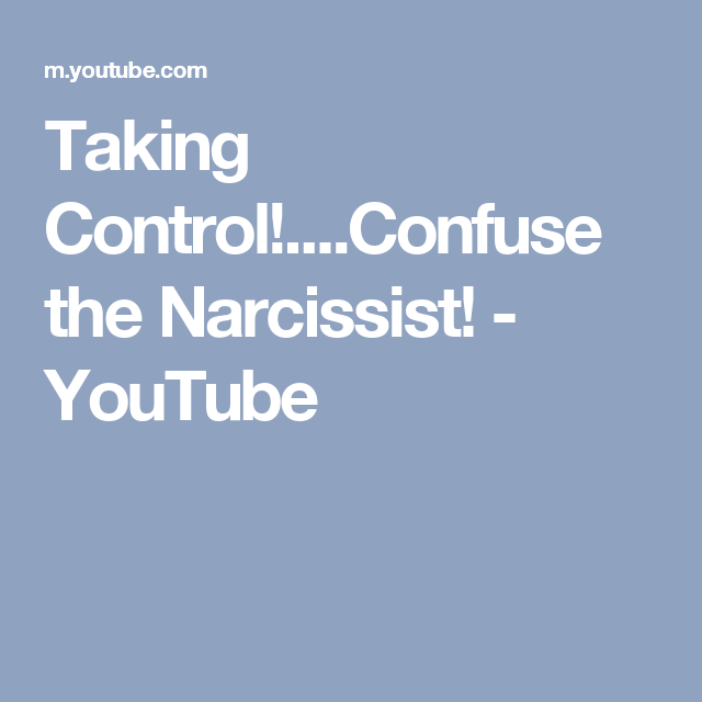 Taking Control!    Confuse the Narcissist! - YouTube