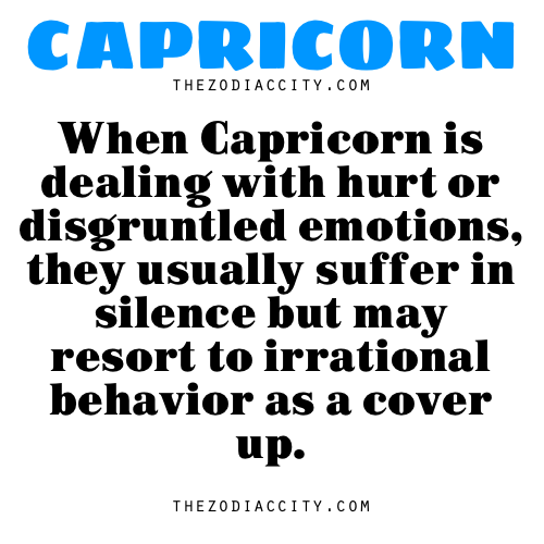 When Capricorn is dealing with hurt or disgruntled emotions