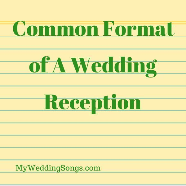 Common Wedding Reception Format All About Wedding Pinterest