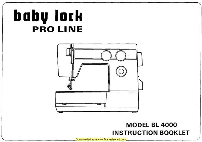 Baby Lock Pro Line BL4000 Sewing Machine Instruction Manual | Sewing