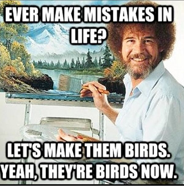 Bob Ross quotes (it kinda makes you want to go along with