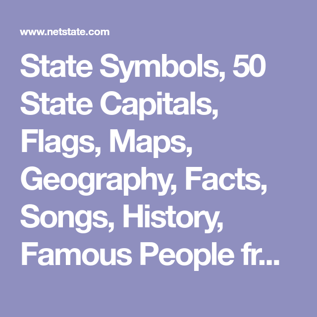 State Symbols 50 State Capitals Flags Maps Geography Facts