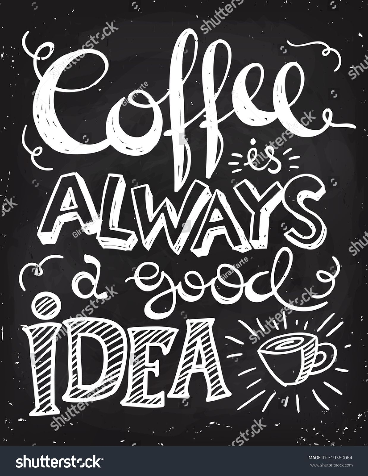 coffee is always a good idea lettering coffee quotes hand written