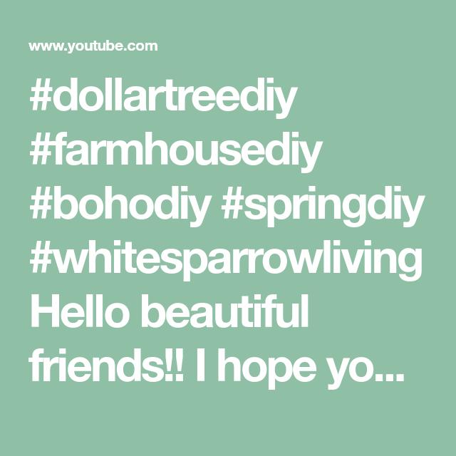 #dollartreediy #farmhousediy #bohodiy #springdiy #whitesparrowliving Hello beautiful friends!! I hope you like this video using Dollar Tree items to create 6...