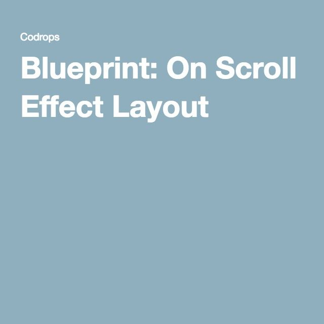Blueprint on scroll effect layout layouts and template an on scroll effect template that animates the sides of sections once they are in the viewport malvernweather Choice Image
