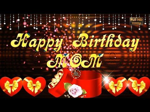 Happy Birthday Mom Birthday Wishes for MotherWhatsapp Video – Birthday Wish Greeting Images