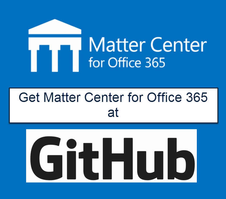 Get Office 365 Matter at GitHub  | Office 365 Matter Center