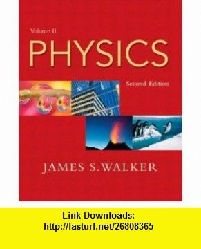 Physics, Vol. 2, Second Edition (9780131406520) James S. Walker , ISBN-10: 0131406523  , ISBN-13: 978-0131406520 ,  , tutorials , pdf , ebook , torrent , downloads , rapidshare , filesonic , hotfile , megaupload , fileserve