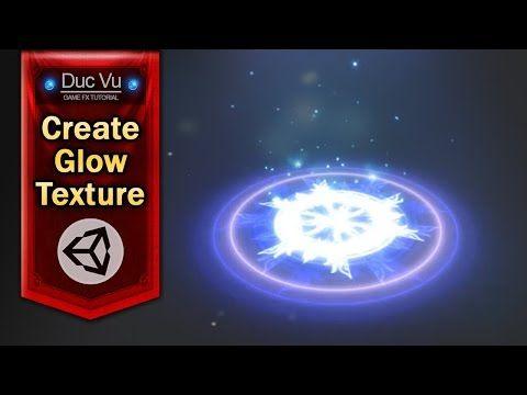 Game Effect Tutorial - Create Glow Texture - DucVu FX - YouTube