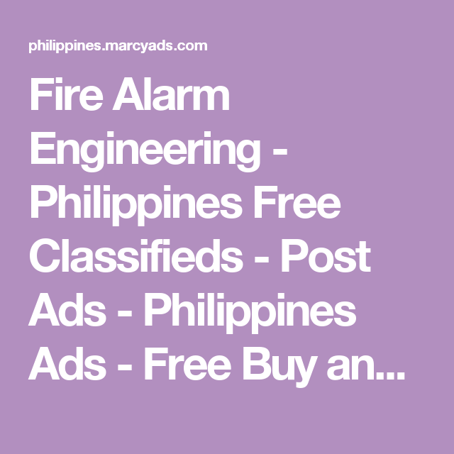 Fire Alarm Engineering - Philippines Free Classifieds - Post Ads