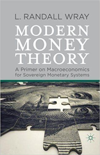 Modern Money Theory: A Primer on Macroeconomics for Sovereign Monetary Systems: L. Randall Wray: 9780230368897: Amazon.com: Books