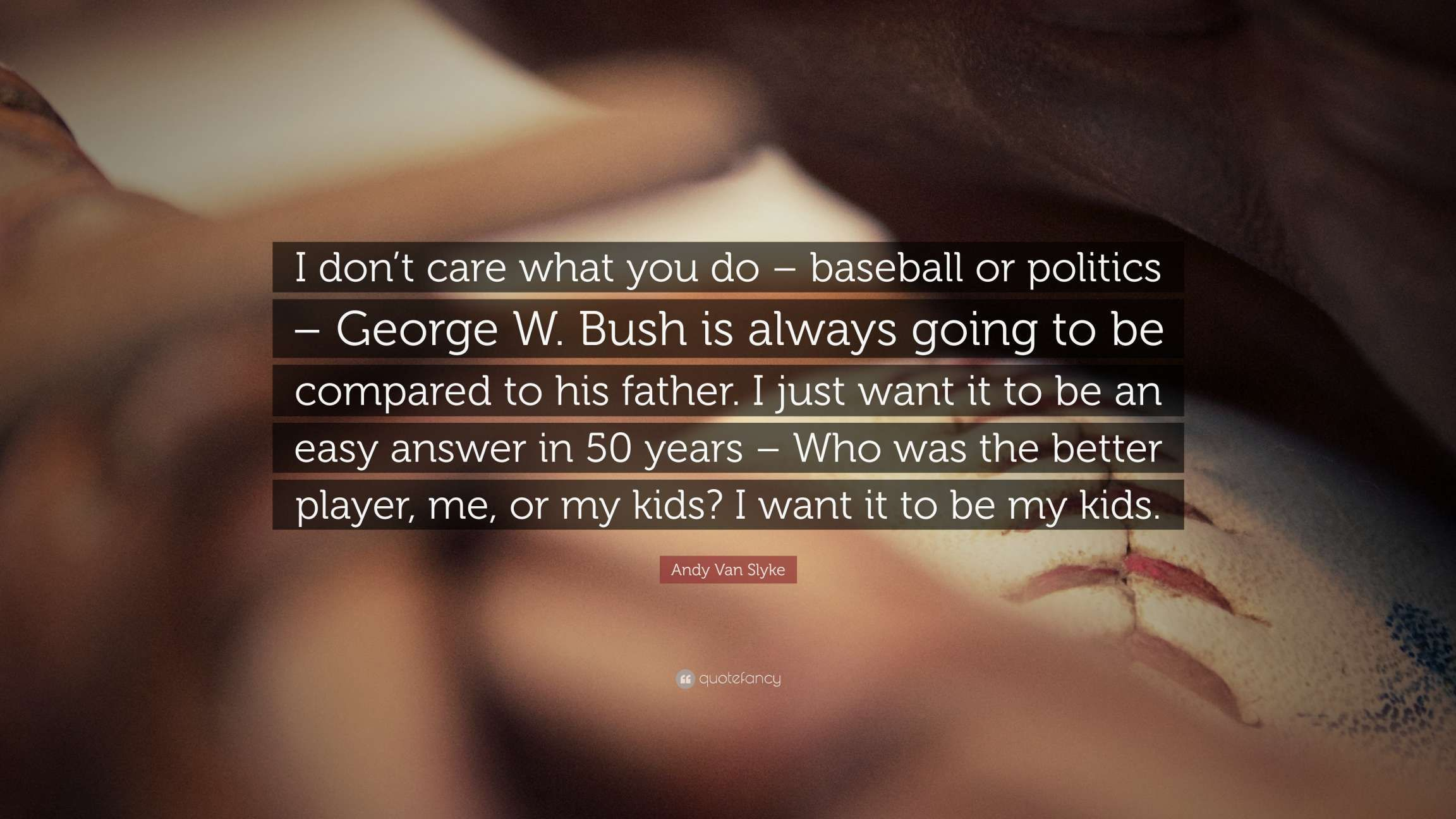 12 Fathers Who Don T Care Quotes Don T Care Quotes Best Fathers Day Quotes Parenting Quotes