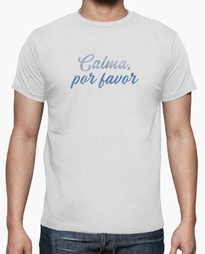 Camiseta calma por favor