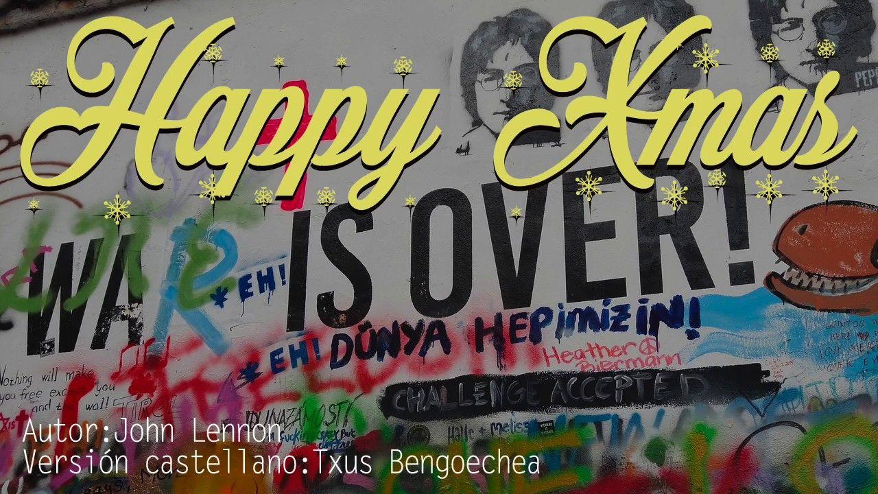 Happy Christmas War Is Over John Lennon Happy Xmas Villancico Karaoke Villancico Musica Villancicos John Lennon