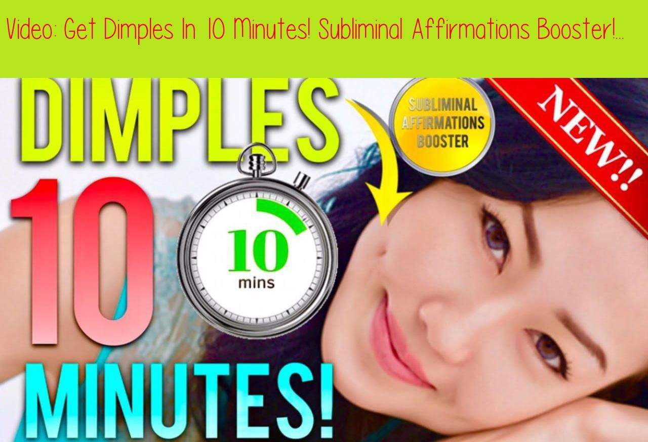 Get Dimples In 10 Minutes! Subliminal Affirmations Booster