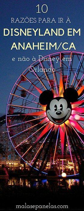 10 razões para ir à Disneyland em Anaheim/CA e não à Disney em Orlando | Malas e Panelas: