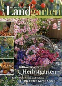 Ich Mochte Dir Die Zeitschrift Mein Schoner Landgarten Empfehlen Landgarten Garten Herbstgarten