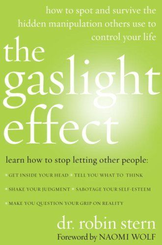 The Gaslight Effect: How to Spot and Survive the Hidden Manipulation Others Use to Control Your Life by Dr. Robin Stern http://www.amazon.com/dp/B000QCQ8X0/ref=cm_sw_r_pi_dp_7TT7wb1EAF2ZB