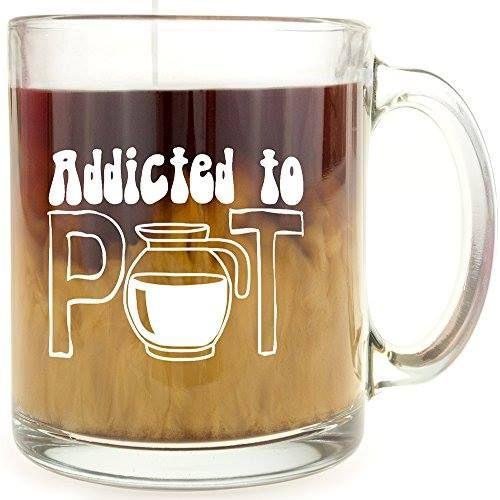 Addicted To Pot Gl Coffee Mug Visit The Image Link More Details