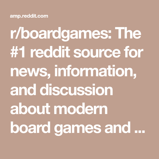 R Boardgames The 1 Reddit Source For News Information And Discussion About Modern Board Games And Board Game Culture J In 2020 Board Games Foam Core Deck Boxes