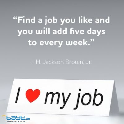 Find A Job You Love Quote Designed By Bayt Com Love Yourself Quotes Find A Job Love Quotes