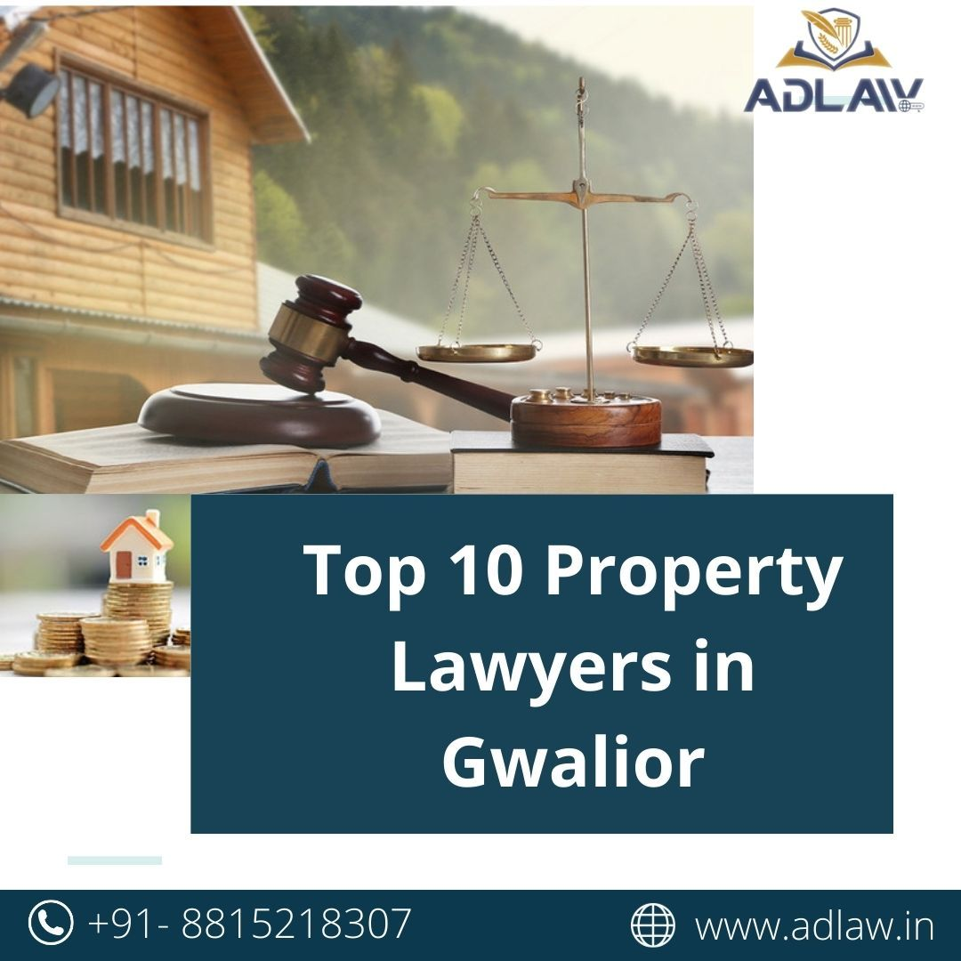 Top 10 Property Lawyers In Gwalior In 2021 Property Gwalior 10 Things