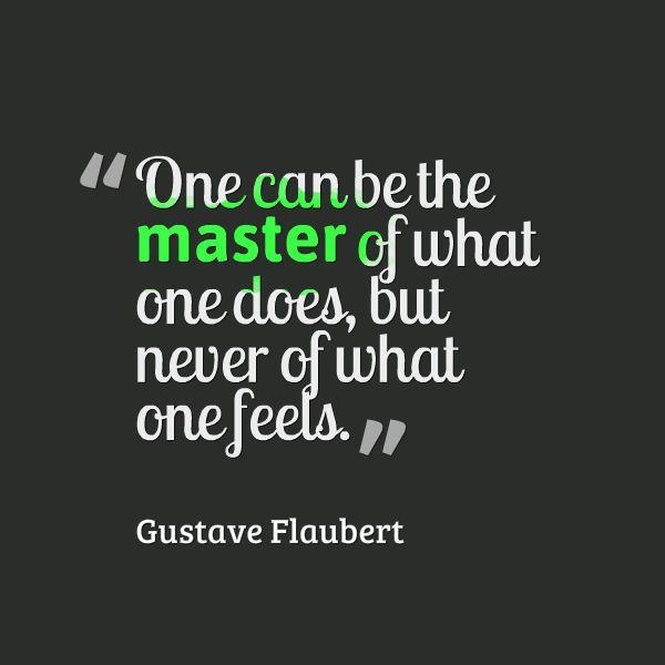 Master Quote by Gustave Flaubert Petroleum Engineering - petroleum engineer job description