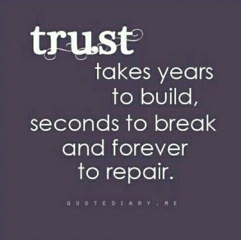 Quote Trust Takes Years To Build Seconds To Break And Forever To