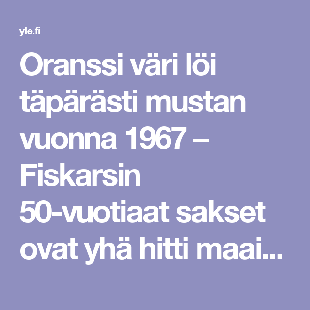 Oranssi väri löi täpärästi mustan vuonna 1967 – Fiskarsin 50-vuotiaat sakset ovat yhä hitti maailmalla | Yle Uutiset | yle.fi