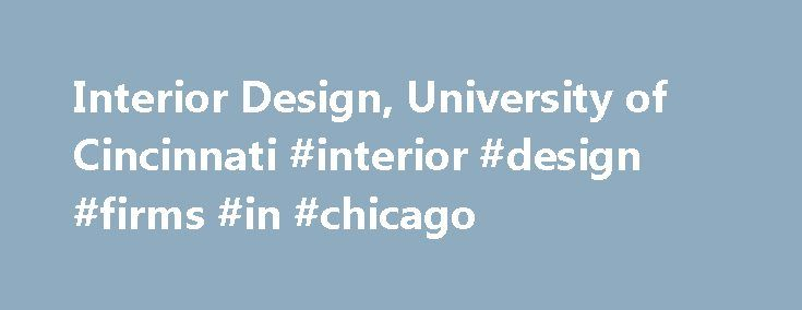 High Quality Interior Design, University Of Cincinnati #interior #design #firms #in  #chicago