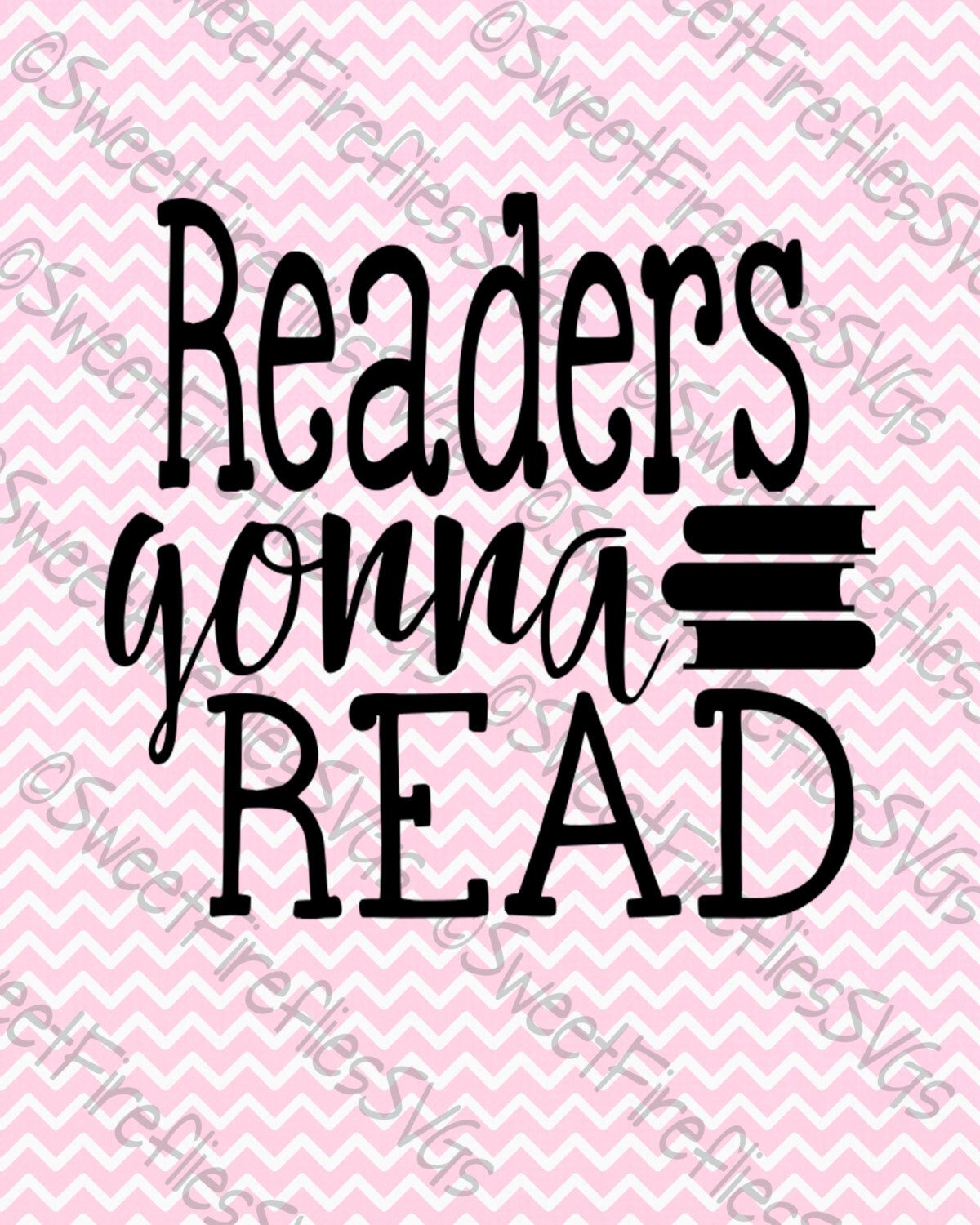 Readers Gonna Read SVG, PNG, EPS, & dxf Cricut Explore + More.  Book lovers for cutom tanks, tees, infant, baby, prints and more by SweetFirefliesSVGs on Etsy https://www.etsy.com/listing/465573994/readers-gonna-read-svg-png-eps-dxf