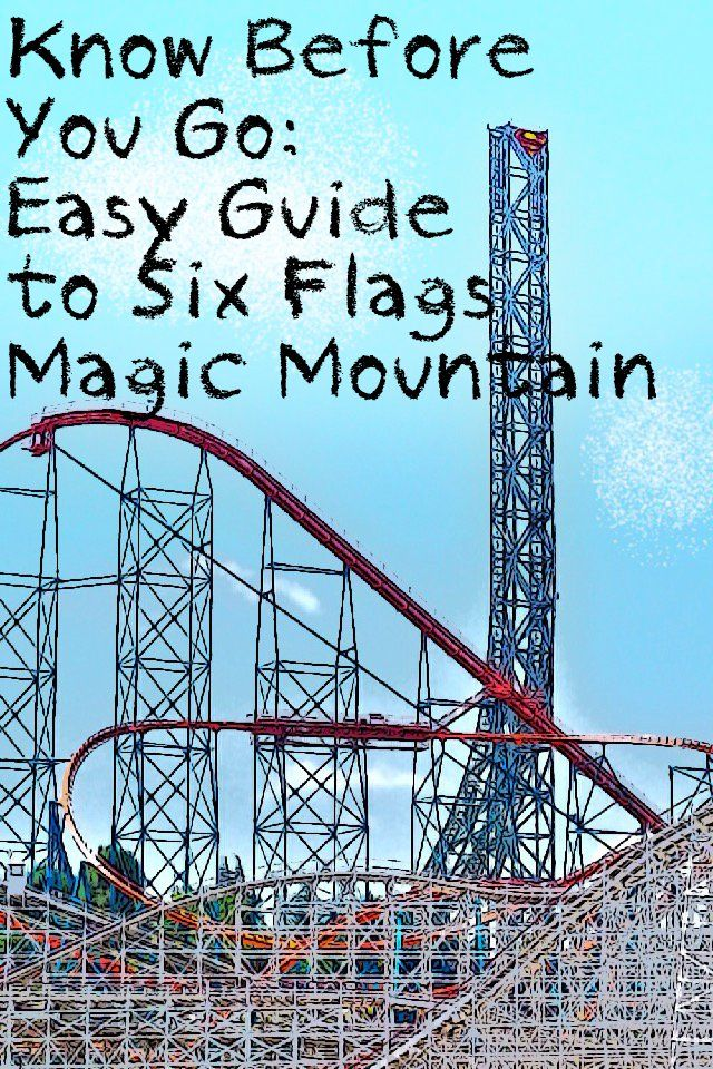 Know Before You Go Easy Guide To Six Flags Magic Mountain Six Flags Magic Mountain California Flag